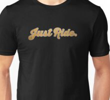 Just Ride Unisex T-Shirt