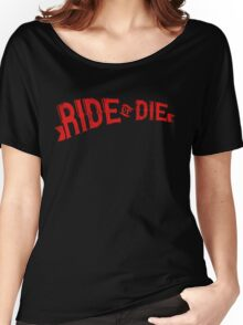 Ride Or Die Women's Relaxed Fit T-Shirt