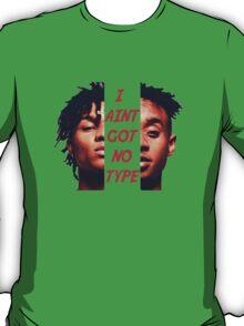 Rae Sremmurd I Aint Got No Type T-Shirt