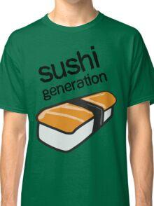 Sushi generation... Classic T-Shirt