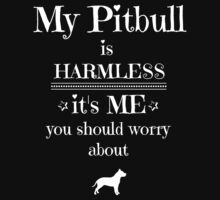 My Pitbull is harmless - white on black by Kristina Gale
