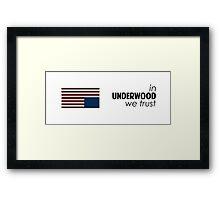 """House of Cards - """"In Underwood We Trust"""" v.white Framed Print"""