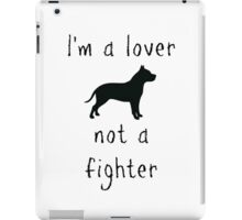 I'm a lover - not a fighter iPad Case/Skin