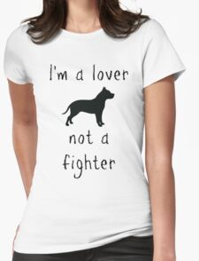 I'm a lover - not a fighter T-Shirt