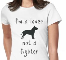 I'm a lover - not a fighter Womens Fitted T-Shirt