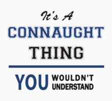 It's a CONNAUGHT thing, you wouldn't understand !! by thinging