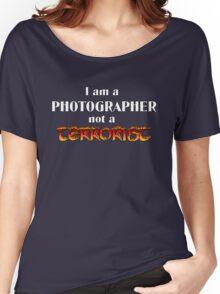 I'm a Photographer, Not a Terrorist Women's Relaxed Fit T-Shirt