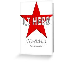 I.T HERO - SYSADMIN.. Greeting Card