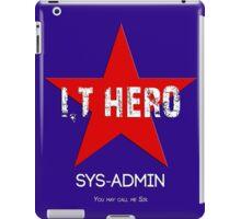 I.T HERO - SYSADMIN.. iPad Case/Skin