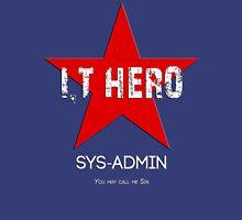 I.T HERO - SYSADMIN.. Unisex T-Shirt