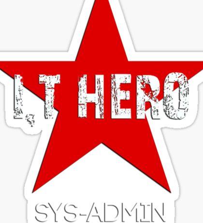 I.T HERO - SYSADMIN.. Sticker