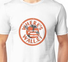 Where's Wall-e? Unisex T-Shirt