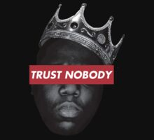 Biggie Smalls 'Trust Nobody' (BLK&WHT) by jakeee