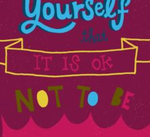 Remind yourself it's ok not to be perfect. Sticker
