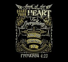 Proverbs 4:23 by Mike Rocha