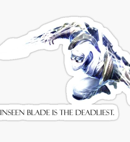 Shockbalde Zed - The unseen blade is the deadliest. Sticker