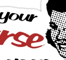 I'm your nurse not your maid Sticker