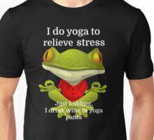 I do yoga to relieve stress Just kidding, I drink Unisex T-Shirt