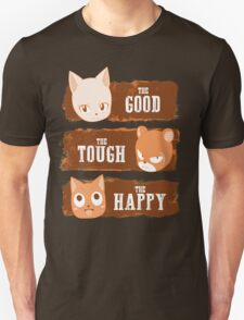 The Good, The Tough and The Happy Unisex T-Shirt