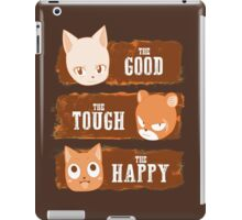 The Good, The Tough and The Happy iPad Case/Skin