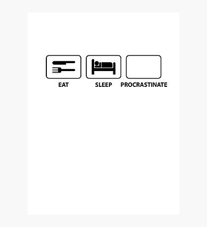 Eat Sleep Procrastinate Photographic Print