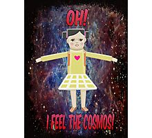 I feel the cosmos! Photographic Print