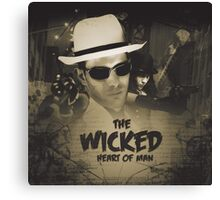 The Wicked Heart of Man Canvas Print