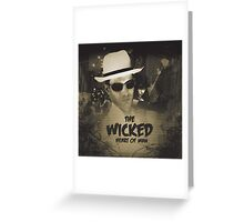 The Wicked Heart of Man Greeting Card