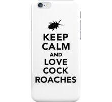 Keep calm and love cockroaches iPhone Case/Skin