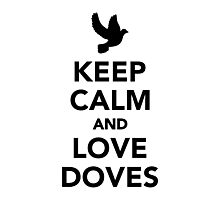 Keep calm and love Doves Photographic Print