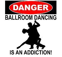 danger ballroom dancing is an addiction by teeshoppy