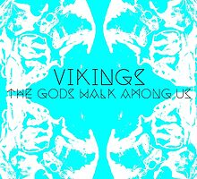 Vikings: The Gods Walk Amoung Us by Independent  Empire