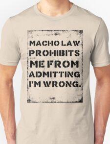 Macho Law Unisex T-Shirt