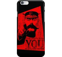 Your Country Needs You To Follow Orders. iPhone Case/Skin