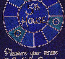 Earthly Cycles - 5th House by tkrosevear