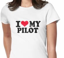 I love my Pilot Womens Fitted T-Shirt