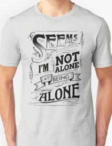 I'm Not Alone T-Shirt