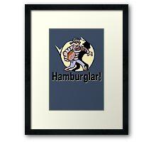 Hamburglar! Framed Print