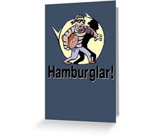 Hamburglar! Greeting Card