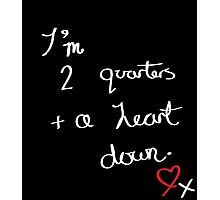 Two Quarters and a Heart Down Photographic Print