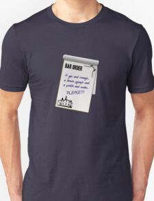 A gin and orange, a lemon squash and a scotch and water. Please!!! T-Shirt