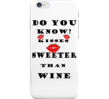 Kisses Sweeter Than Wine-Clothing & Stickers+Pillows & Totes+Laptop Skins+Cases+Cards  iPhone Case/Skin