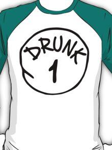 Drunk 1 T-Shirt