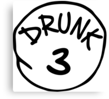 Drunk 3 Canvas Print