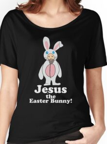 Jesus the Easter Bunny! Women's Relaxed Fit T-Shirt