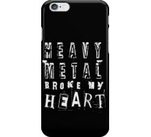 Heavy Metal Broke My Heart iPhone Case/Skin