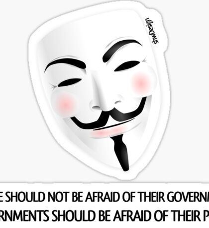 People should not be afraid of their governments Sticker