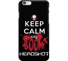 KEEP CALM AND BOOM HEADSHOT iPhone Case/Skin