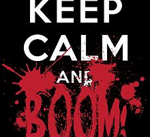 KEEP CALM AND BOOM HEADSHOT by dinshoran