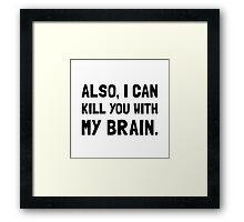 Kill With My Brain Framed Print